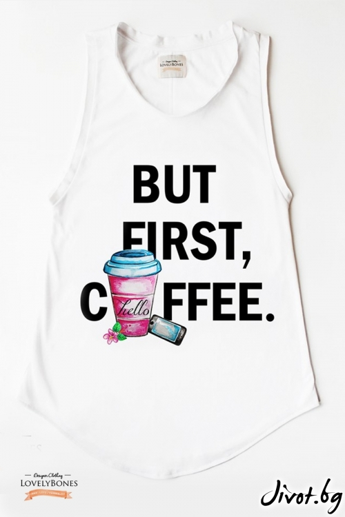 "Дамска памучна туника без ръкави ""But first,coffee"" /LovelyBones Clothing"